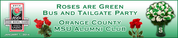 Michigan State University Roses are Green Bus Trip and Tailgate Party - Rose Bowl 2014